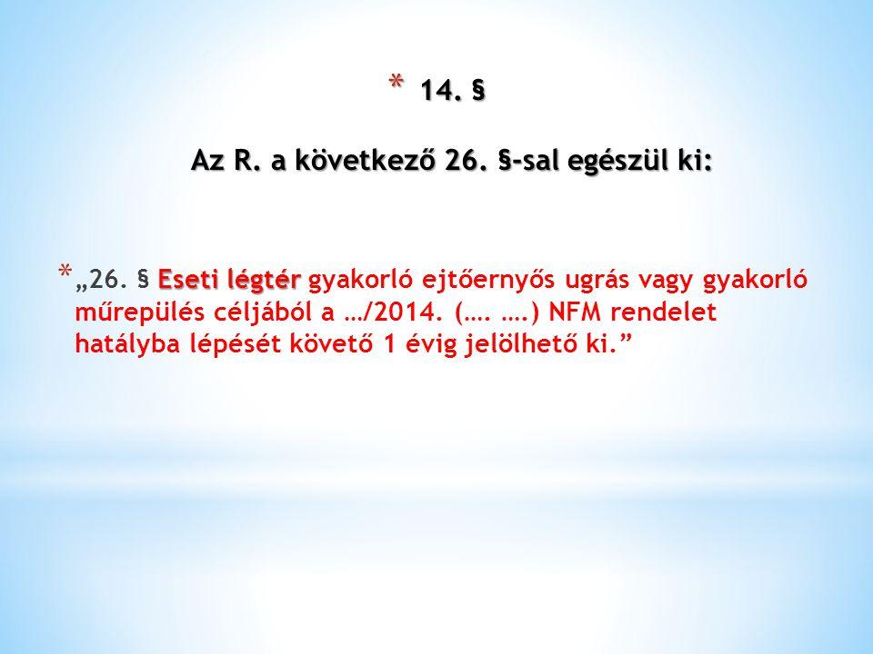 14. § Az R. a következő 26. §-sal egészül ki: