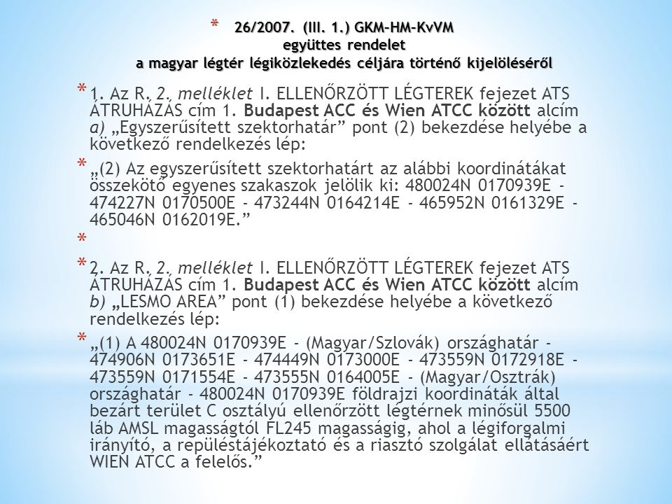 26/2007. (III. 1.) GKM–HM–KvVM együttes rendelet a magyar légtér légiközlekedés céljára történő kijelöléséről