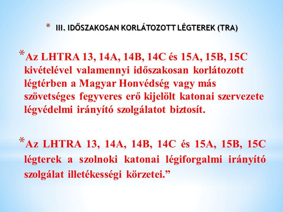 III. IDŐSZAKOSAN KORLÁTOZOTT LÉGTEREK (TRA)