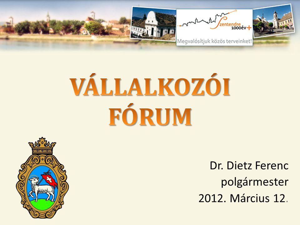 Dr. Dietz Ferenc polgármester 2012. Március 12.