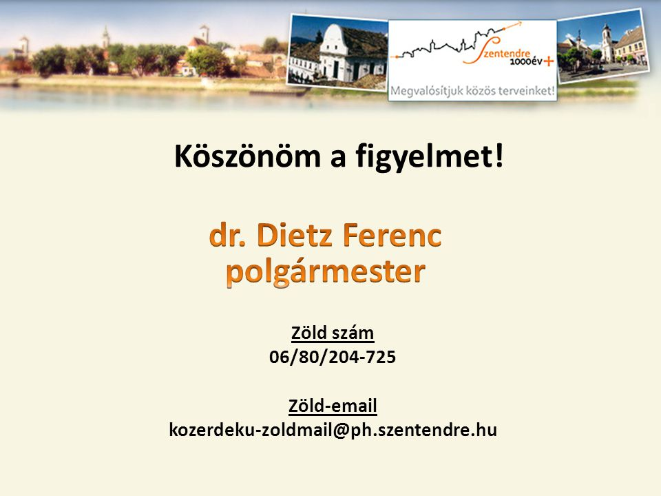 Zöld szám 06/80/204-725 Zöld-email kozerdeku-zoldmail@ph.szentendre.hu