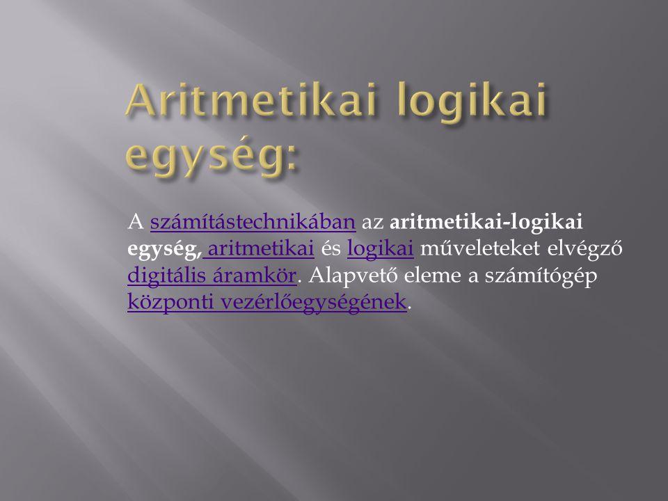 Aritmetikai logikai egység: