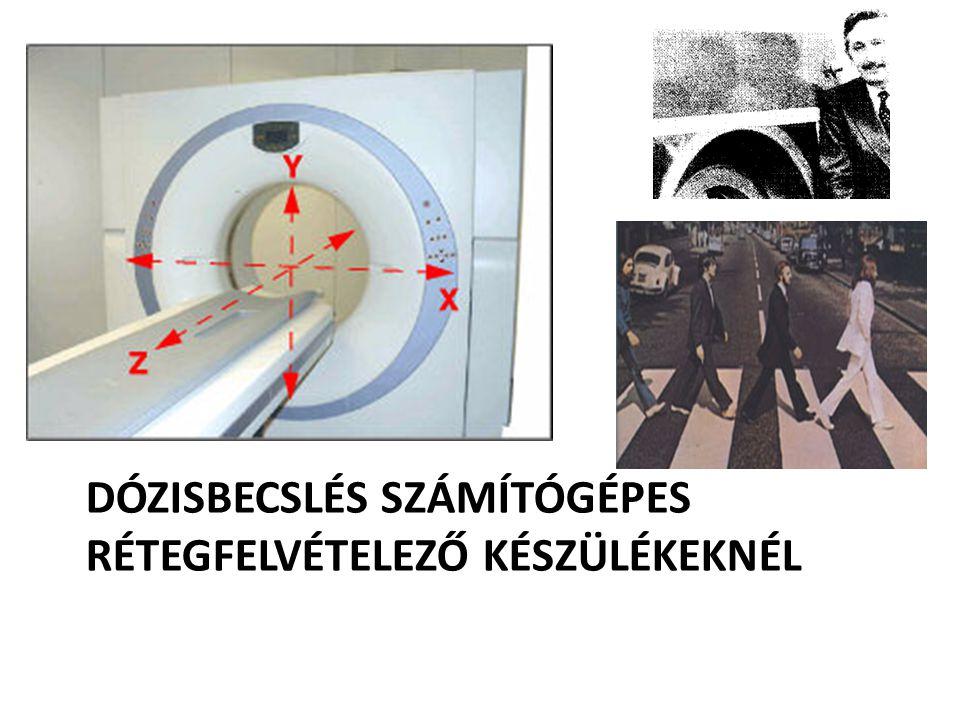 Dózisbecslés számítógépes rétegfelvételező készülékeknél