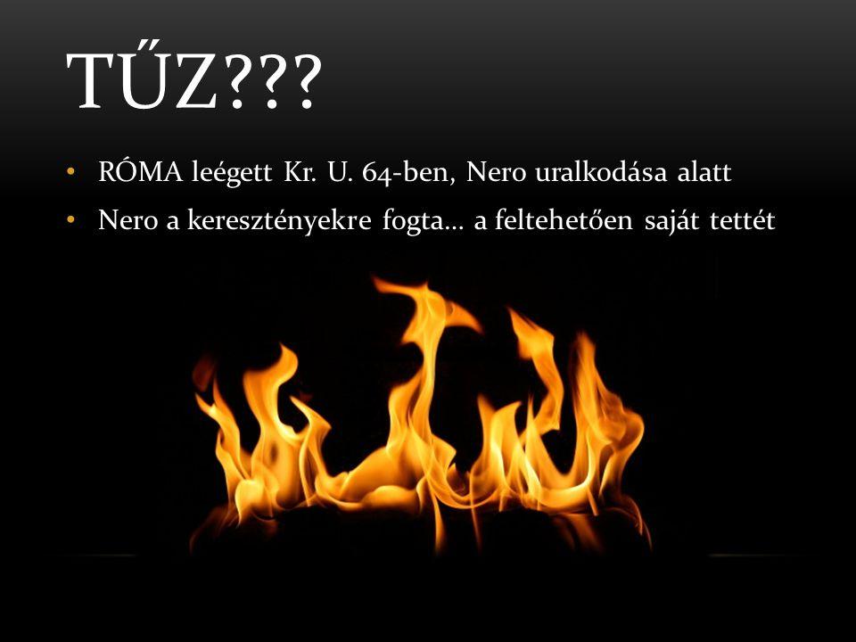 Tűz RÓMA leégett Kr. U. 64-ben, Nero uralkodása alatt