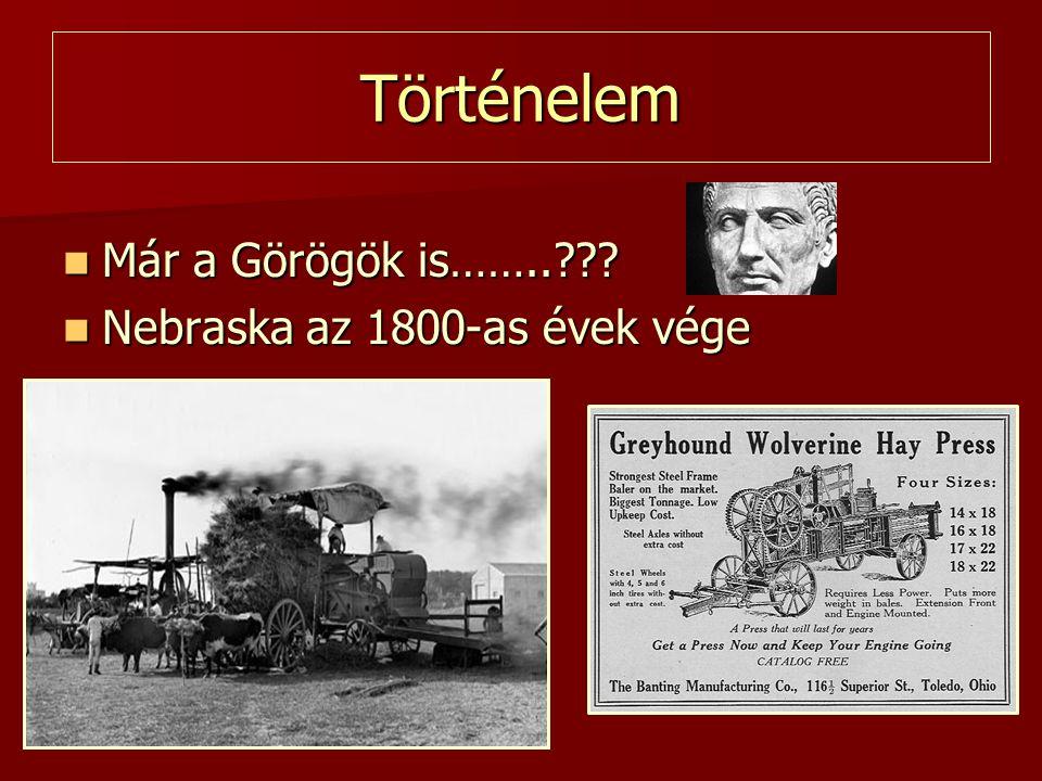 Történelem Már a Görögök is…….. Nebraska az 1800-as évek vége