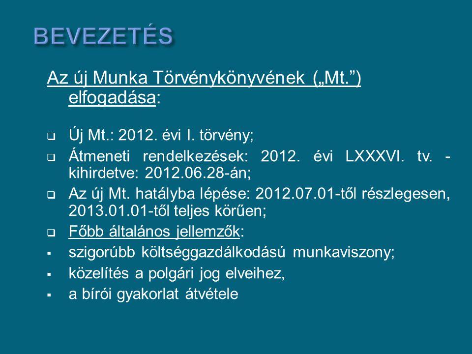 """Bevezetés Az új Munka Törvénykönyvének (""""Mt. ) elfogadása:"""
