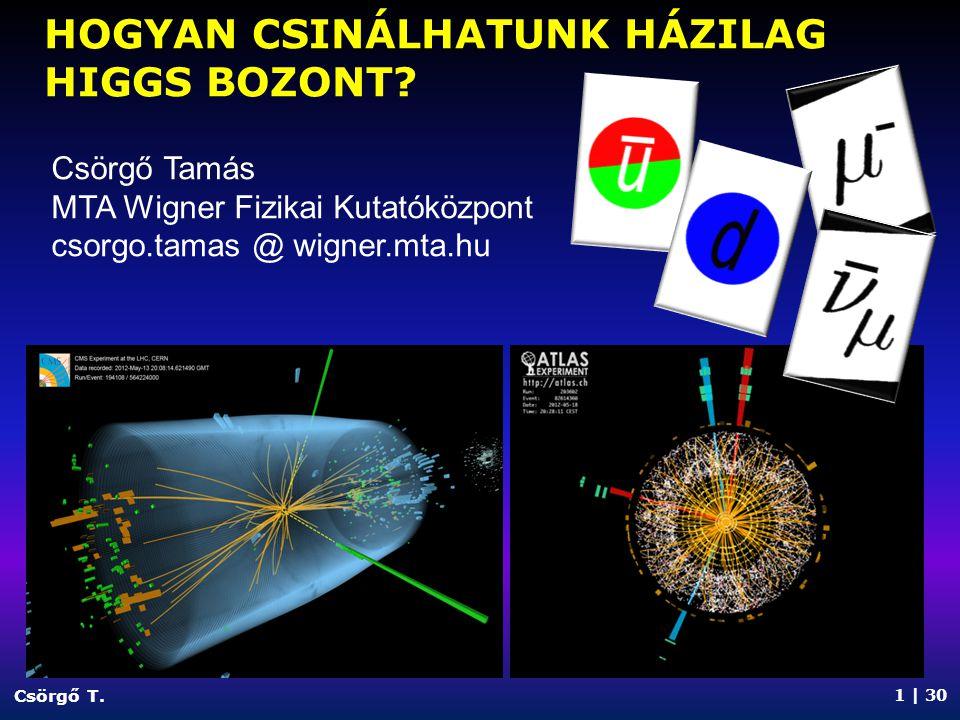 Hogyan csinálHATUNK HÁZILAG Higgs bozont