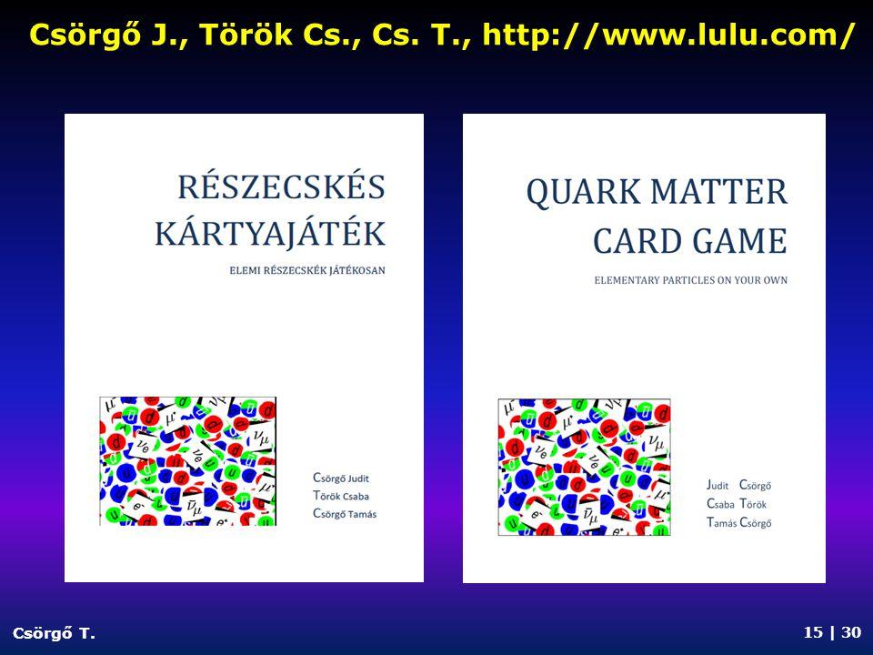 Csörgő J., Török Cs., Cs. T., http://www.lulu.com/