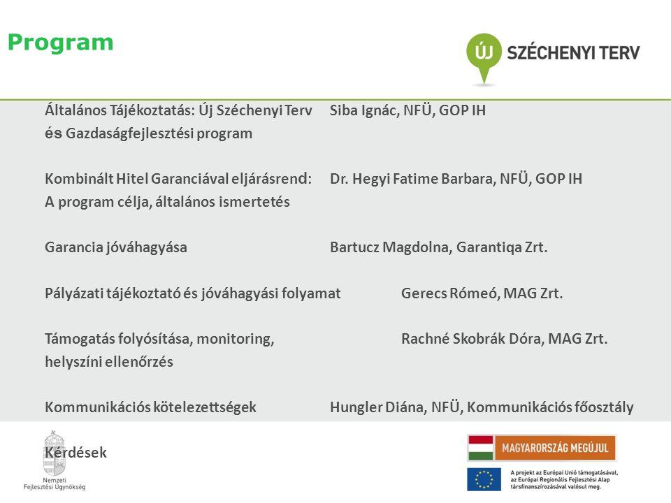 Program Általános Tájékoztatás: Új Széchenyi Terv Siba Ignác, NFÜ, GOP IH. és Gazdaságfejlesztési program.