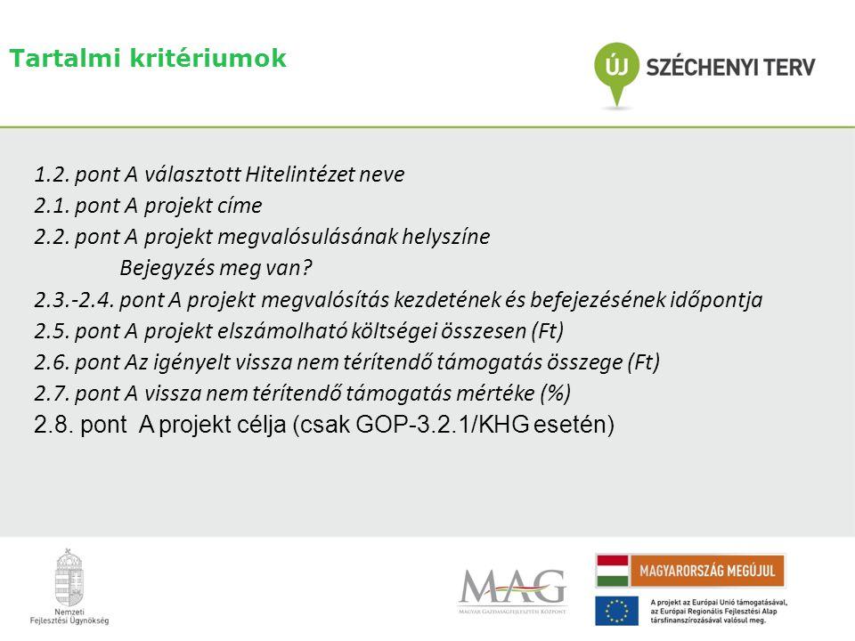 Tartalmi kritériumok 1.2. pont A választott Hitelintézet neve. 2.1. pont A projekt címe. 2.2. pont A projekt megvalósulásának helyszíne.