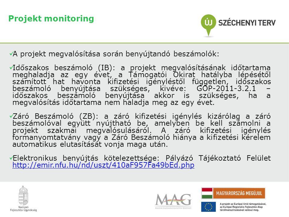 Projekt monitoring A projekt megvalósítása során benyújtandó beszámolók: