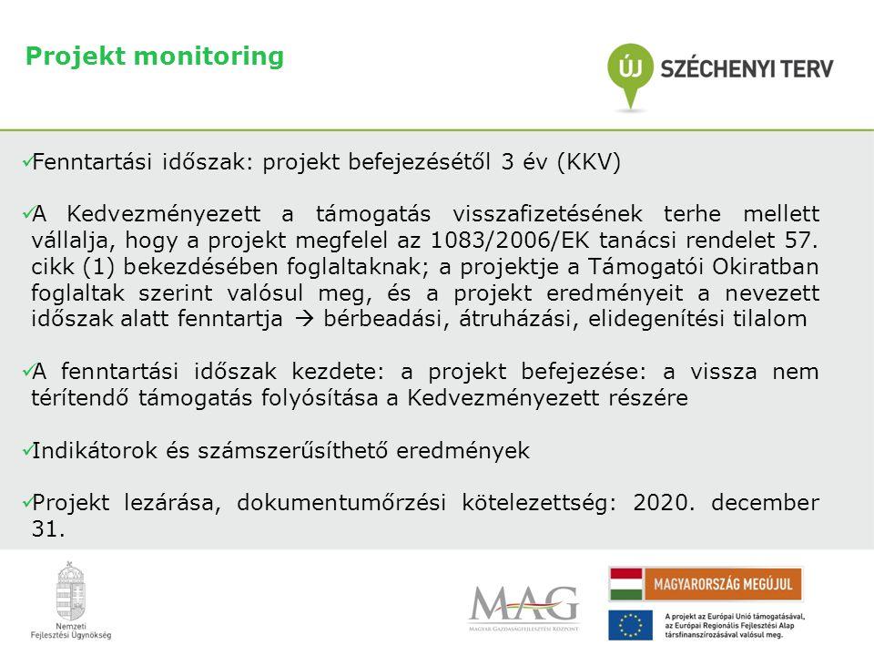 Projekt monitoring Fenntartási időszak: projekt befejezésétől 3 év (KKV)