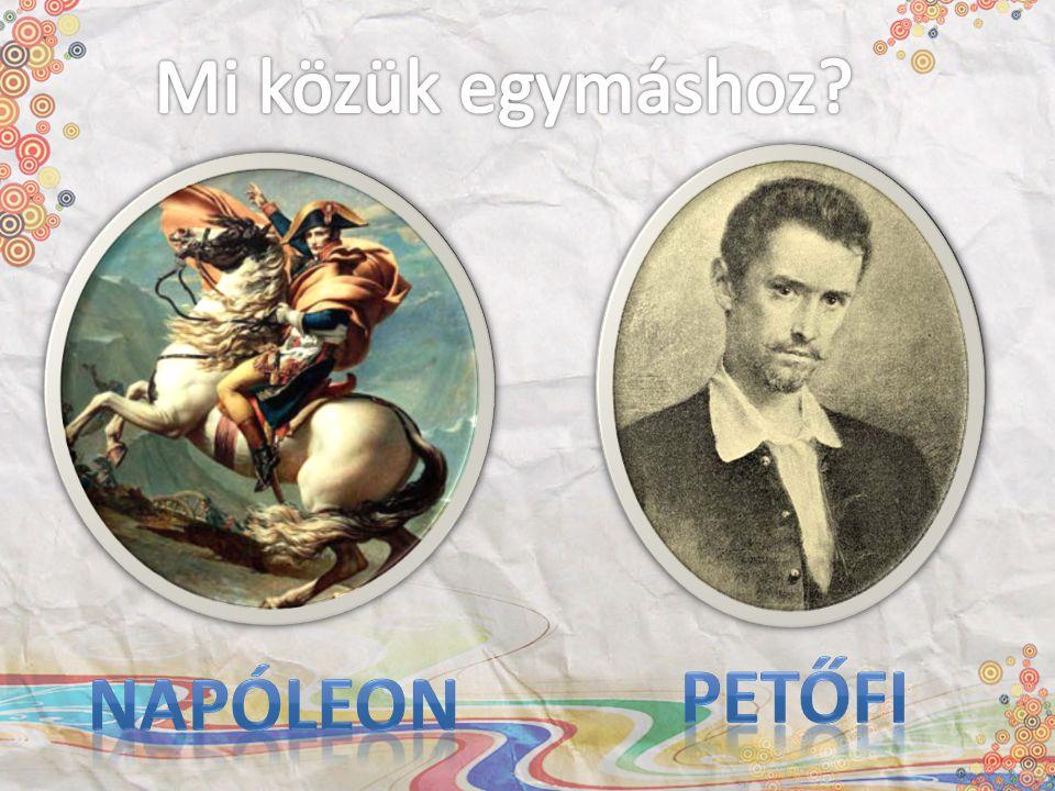 Mi közük egymáshoz Petőfi Napóleon