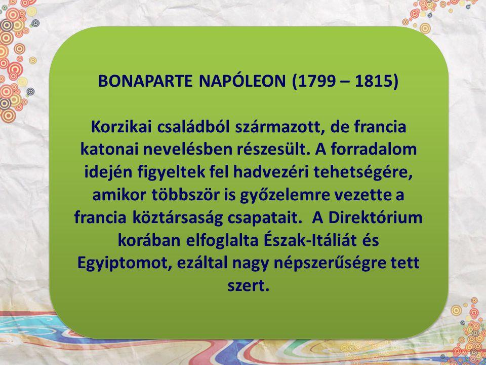 BONAPARTE NAPÓLEON (1799 – 1815)
