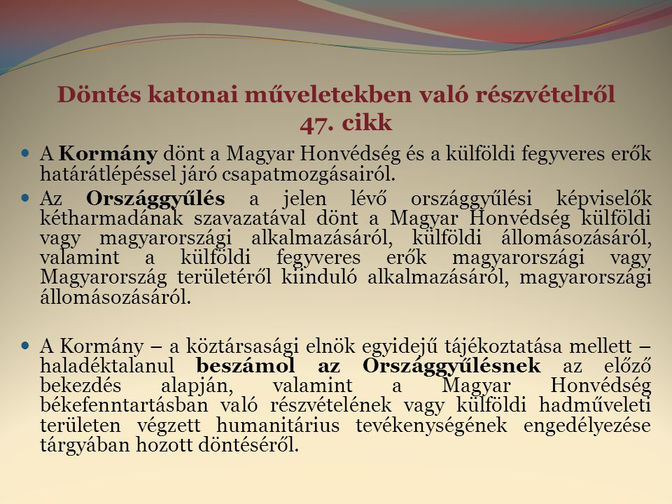 Döntés katonai műveletekben való részvételről 47. cikk