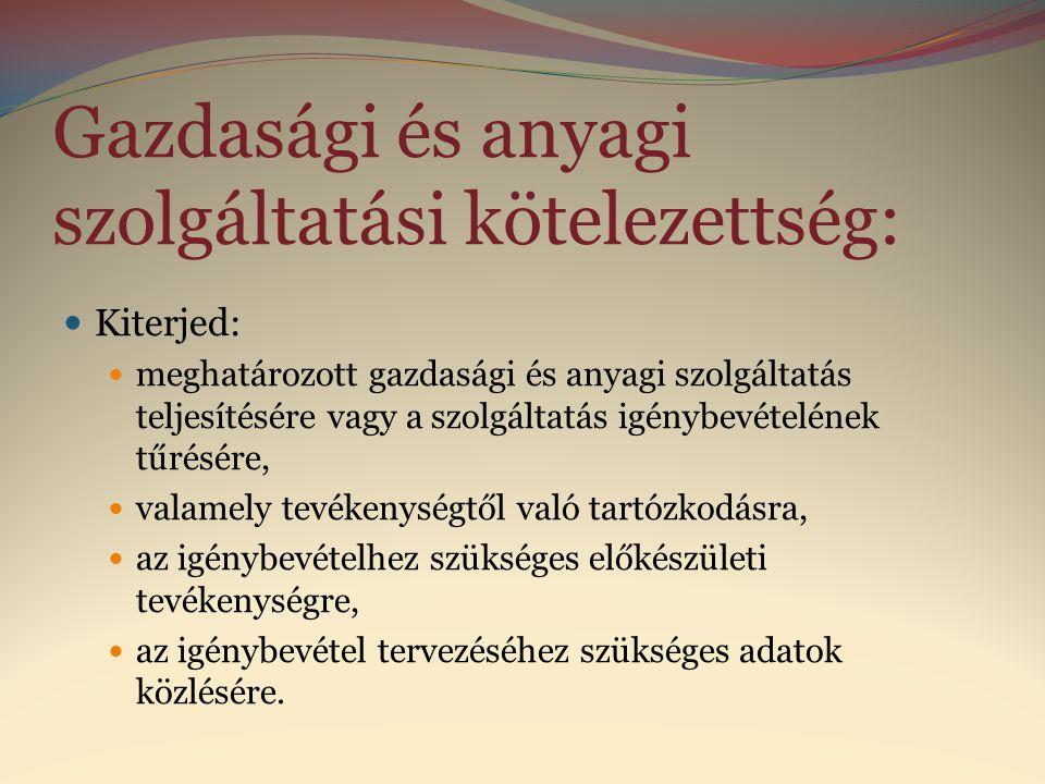 Gazdasági és anyagi szolgáltatási kötelezettség: