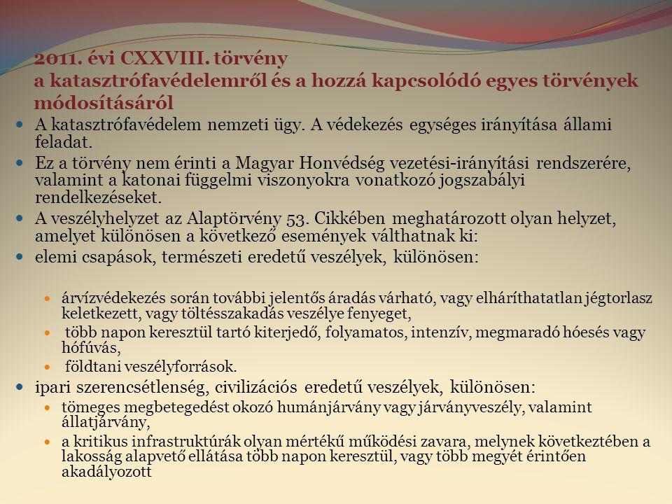 2011. évi CXXVIII. törvény a katasztrófavédelemről és a hozzá kapcsolódó egyes törvények módosításáról