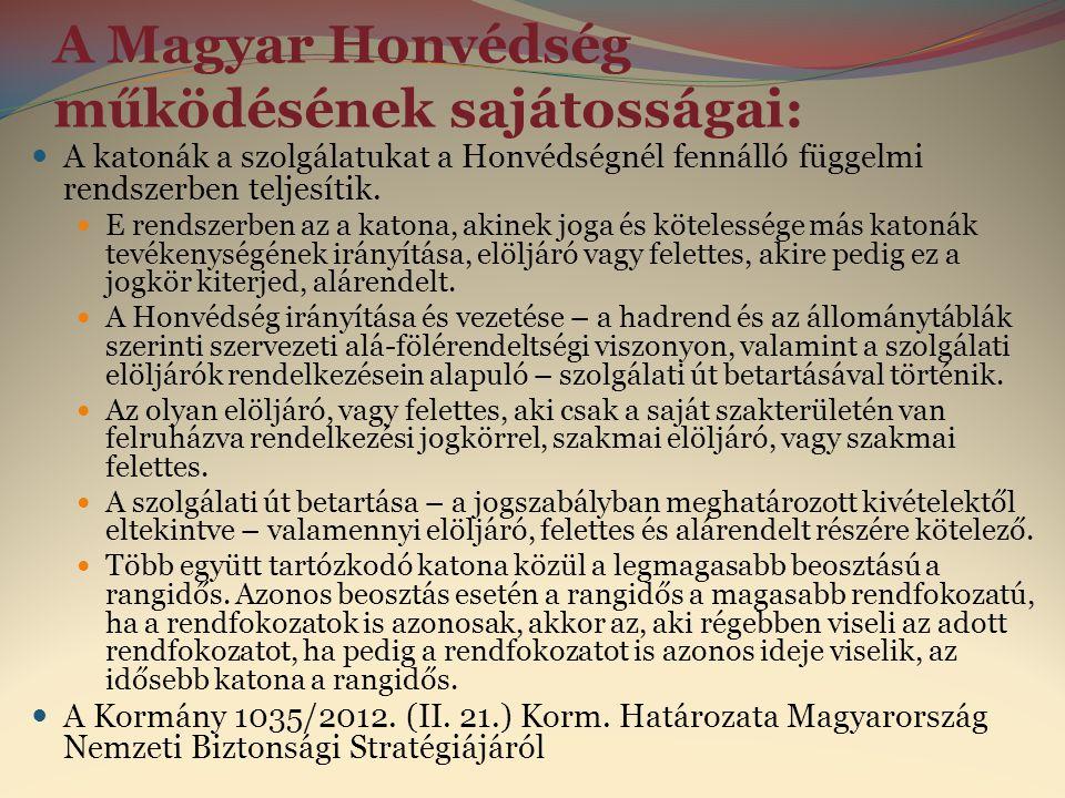 A Magyar Honvédség működésének sajátosságai:
