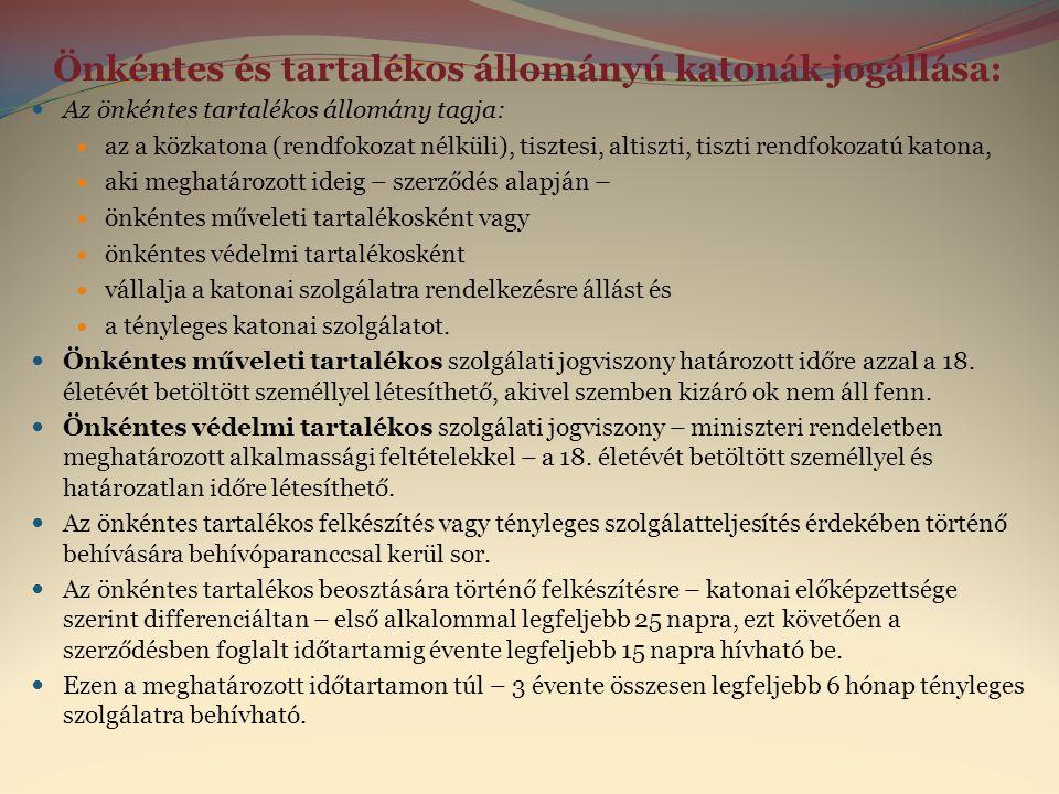 Önkéntes és tartalékos állományú katonák jogállása: