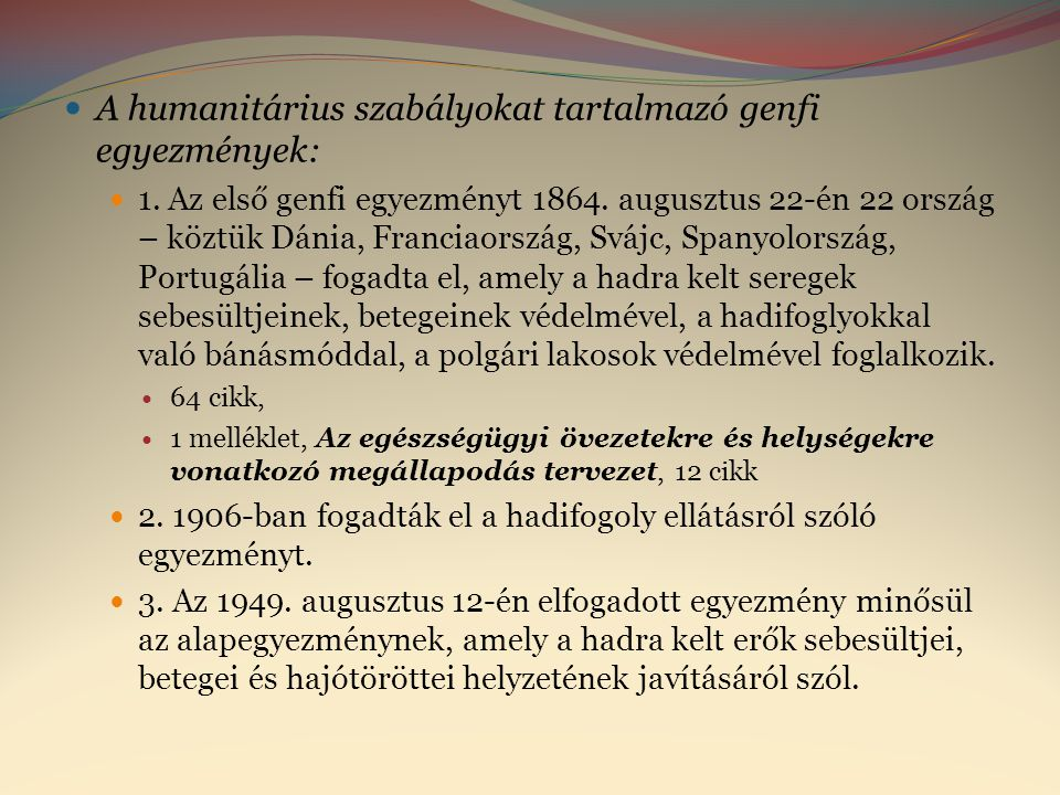 A humanitárius szabályokat tartalmazó genfi egyezmények: