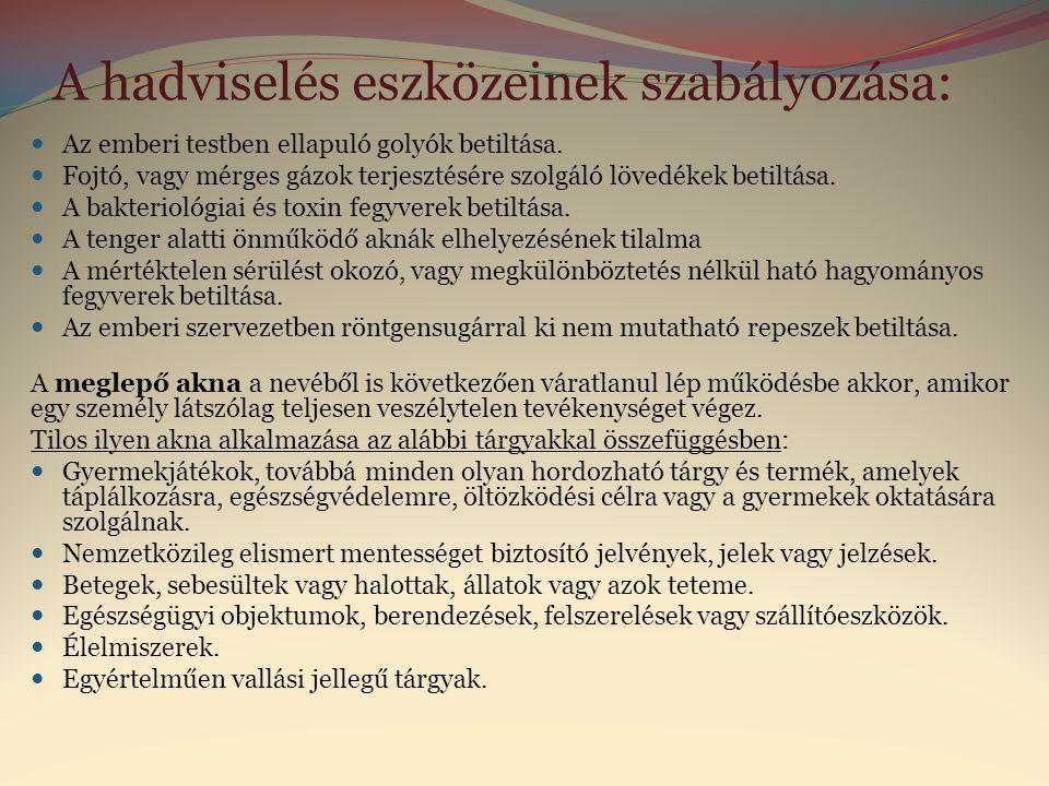 A hadviselés eszközeinek szabályozása:
