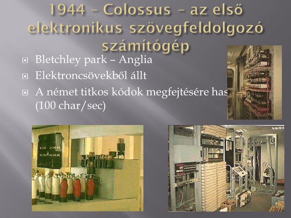 1944 – Colossus – az első elektronikus szövegfeldolgozó számítógép