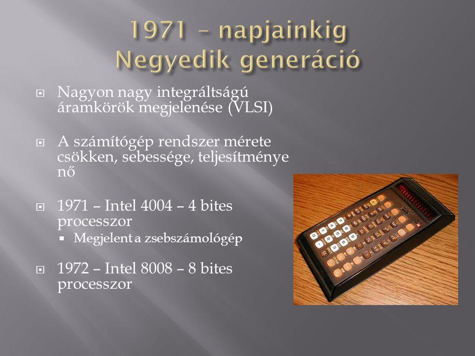 1971 – napjainkig Negyedik generáció