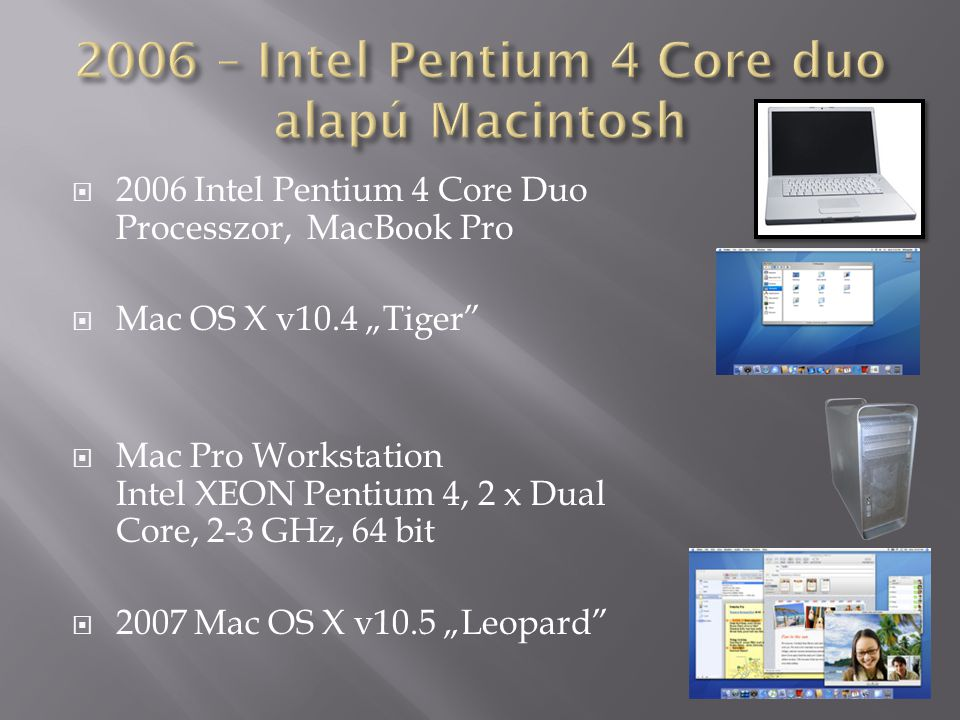 2006 – Intel Pentium 4 Core duo alapú Macintosh