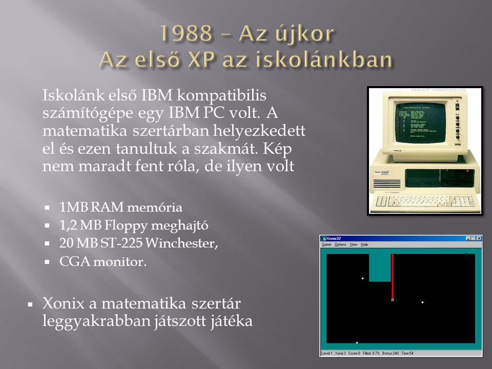 1988 – Az újkor Az első XP az iskolánkban