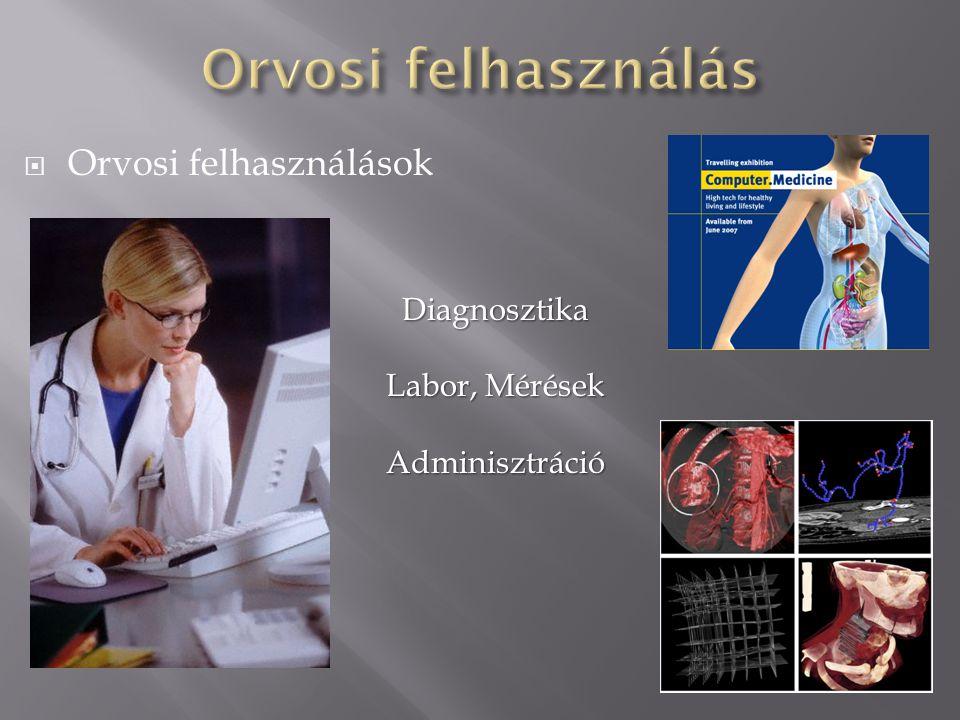 Orvosi felhasználás Orvosi felhasználások Diagnosztika Labor, Mérések