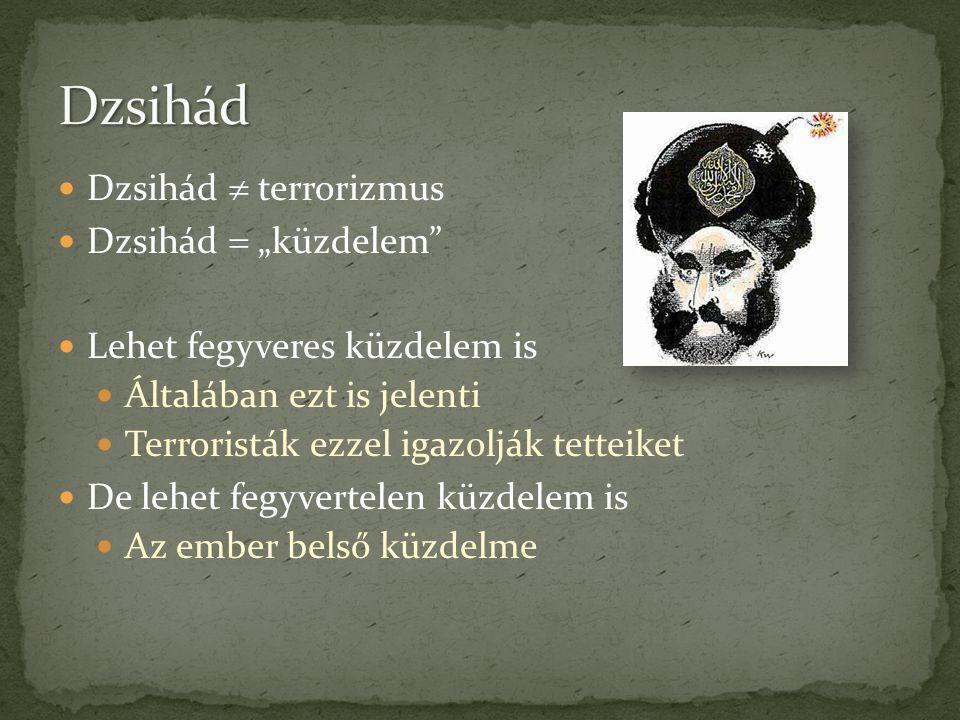 """Dzsihád Dzsihád  terrorizmus Dzsihád  """"küzdelem"""