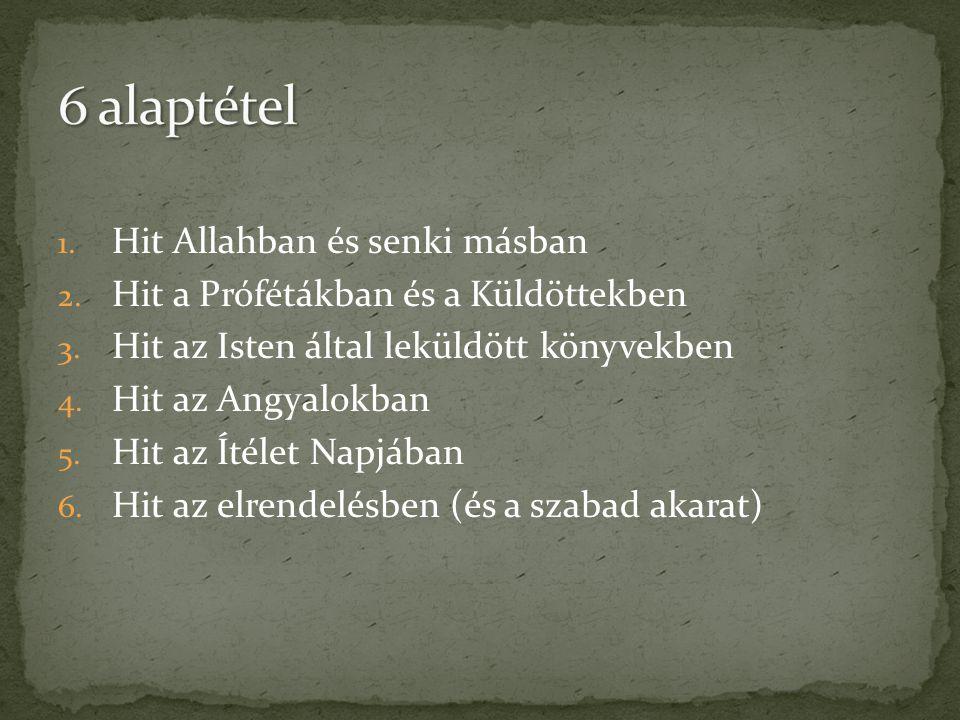 6 alaptétel Hit Allahban és senki másban