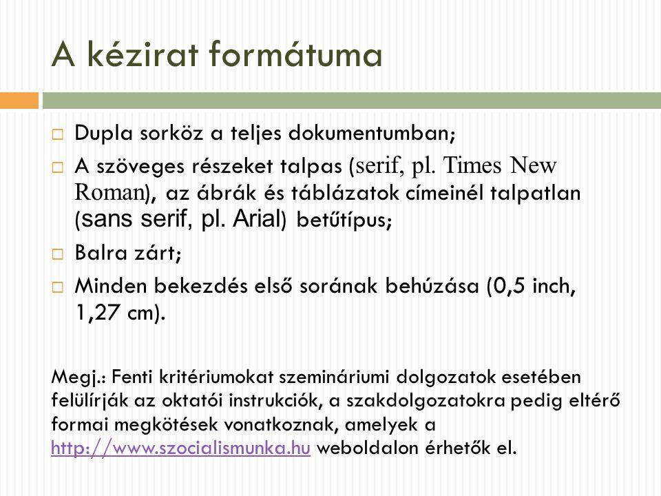 A kézirat formátuma Dupla sorköz a teljes dokumentumban;