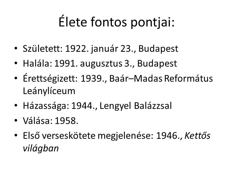 Élete fontos pontjai: Született: 1922. január 23., Budapest