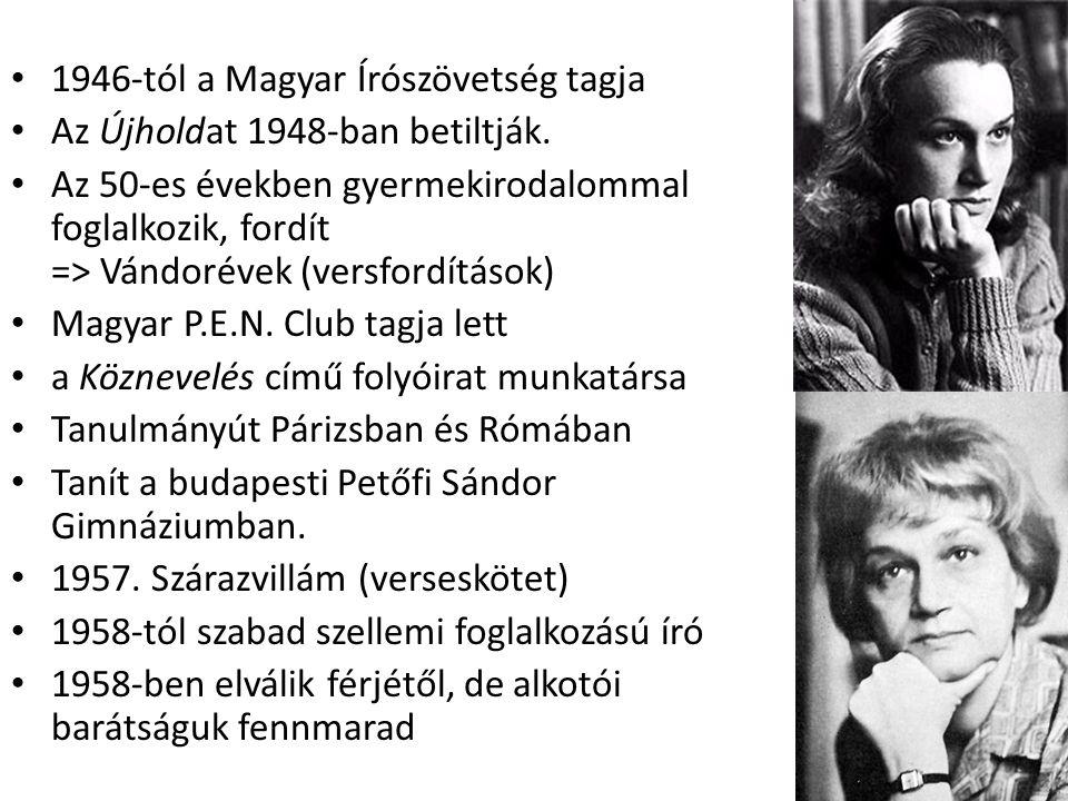 1946-tól a Magyar Írószövetség tagja