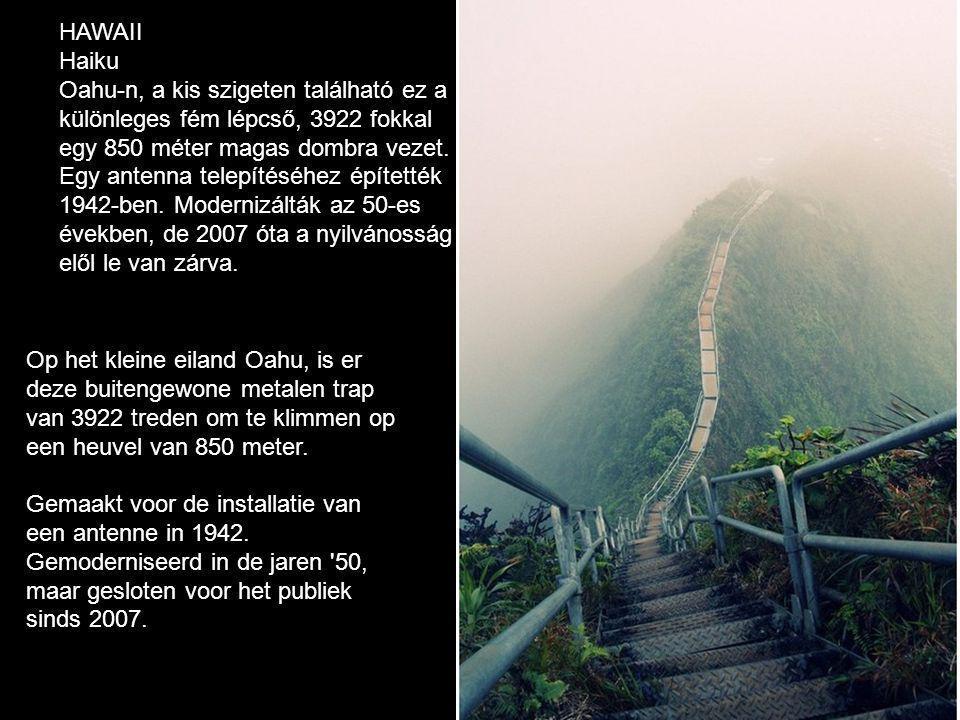 HAWAII Haiku. Oahu-n, a kis szigeten található ez a. különleges fém lépcső, 3922 fokkal. egy 850 méter magas dombra vezet.
