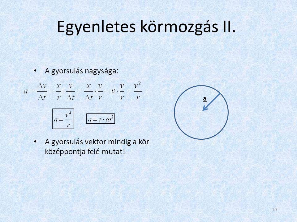 Egyenletes körmozgás II.