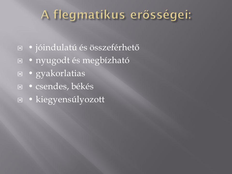 A flegmatikus erősségei: