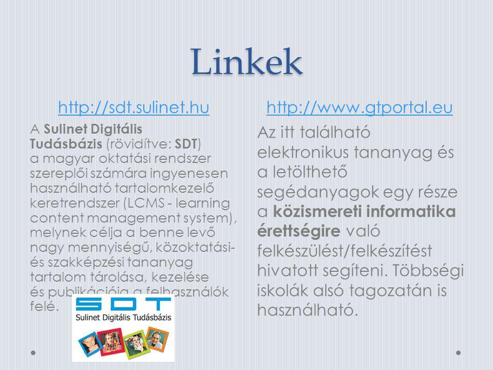 Linkek http://sdt.sulinet.hu http://www.gtportal.eu
