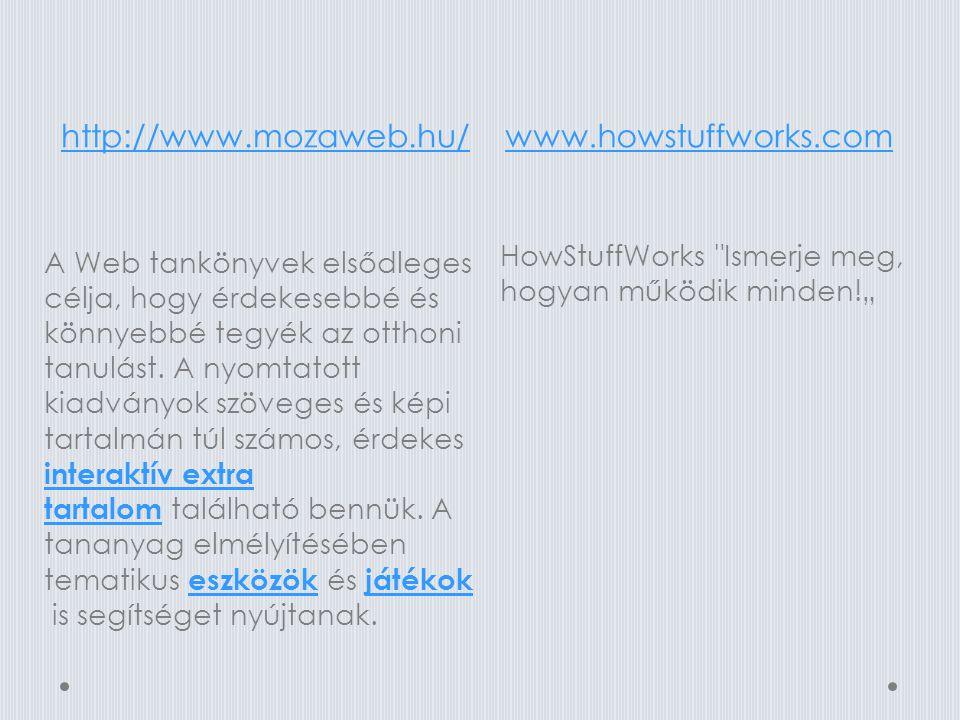 http://www.mozaweb.hu/ www.howstuffworks.com