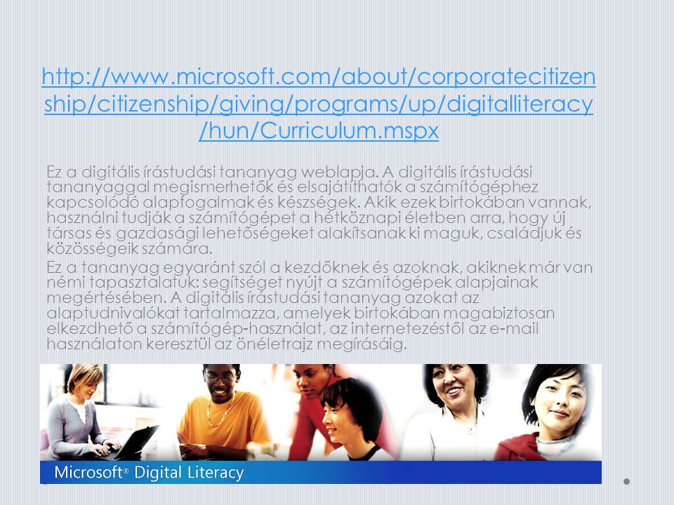 http://www.microsoft.com/about/corporatecitizenship/citizenship/giving/programs/up/digitalliteracy/hun/Curriculum.mspx