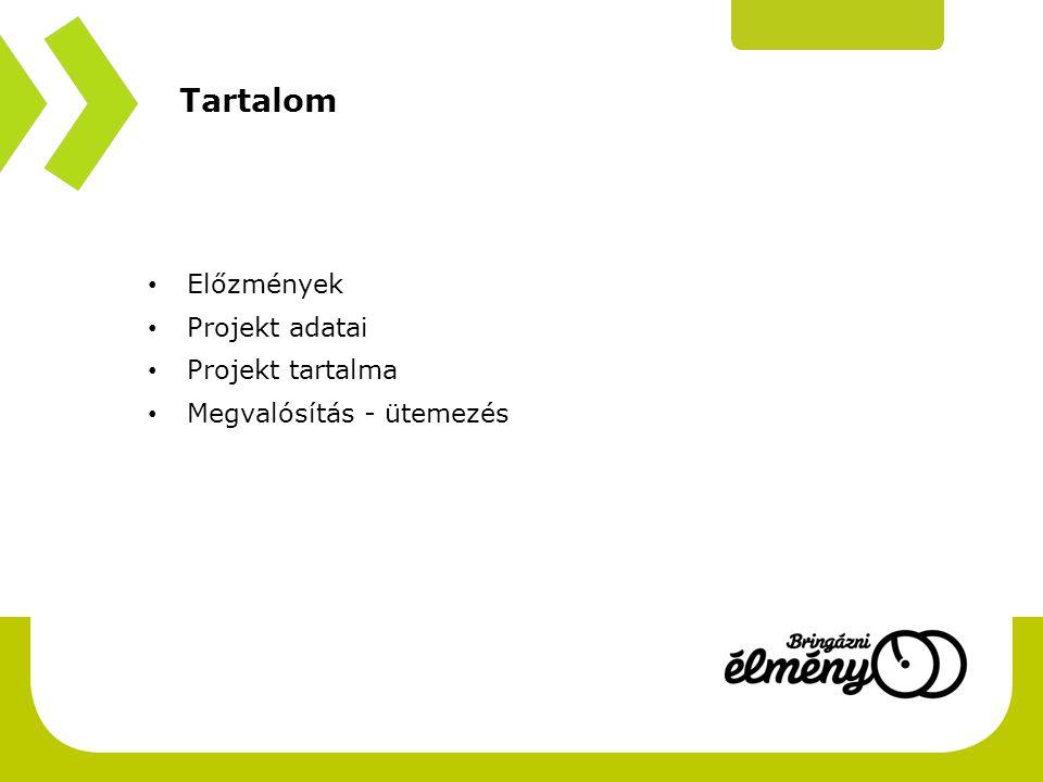 Tartalom Előzmények Projekt adatai Projekt tartalma