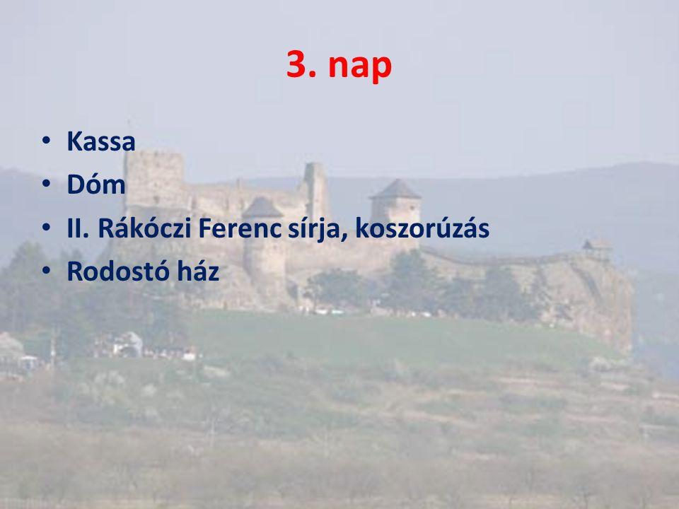 3. nap Kassa Dóm II. Rákóczi Ferenc sírja, koszorúzás Rodostó ház