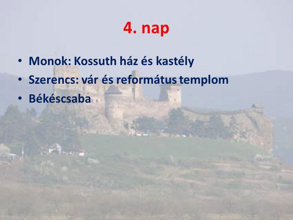 4. nap Monok: Kossuth ház és kastély