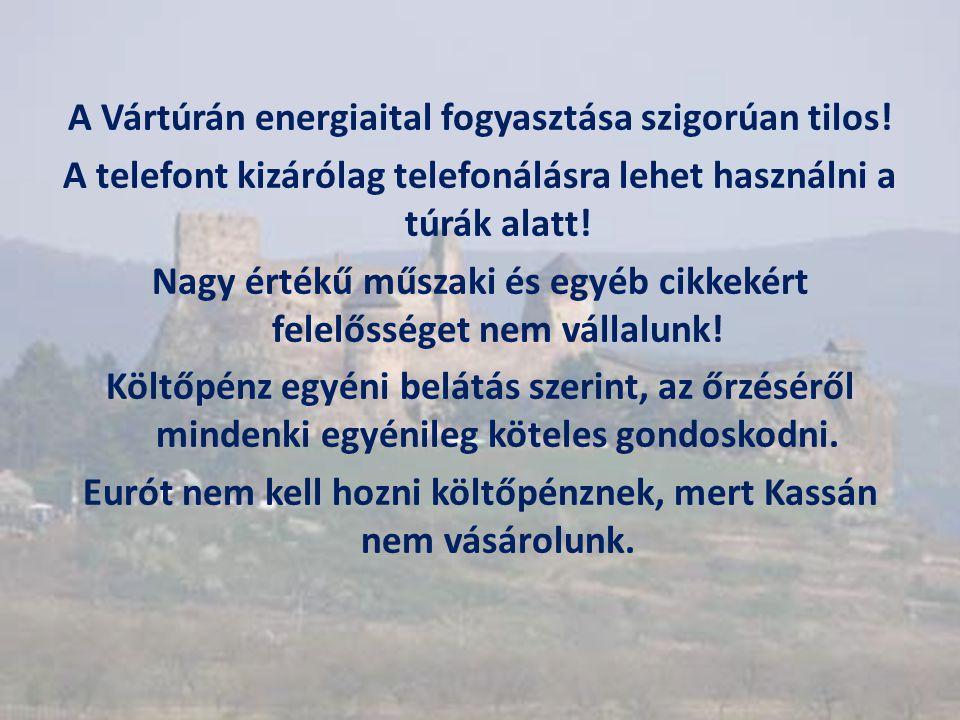 A Vártúrán energiaital fogyasztása szigorúan tilos!