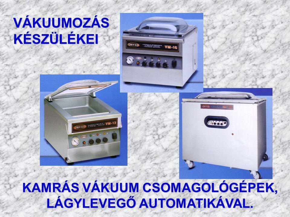 KAMRÁS VÁKUUM CSOMAGOLÓGÉPEK, LÁGYLEVEGŐ AUTOMATIKÁVAL.