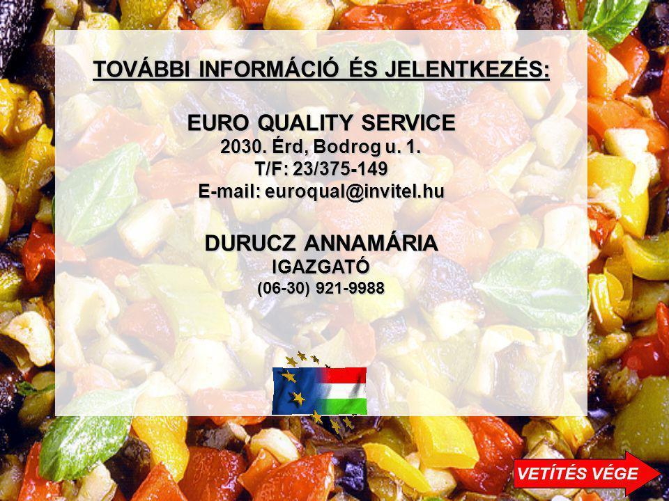 TOVÁBBI INFORMÁCIÓ ÉS JELENTKEZÉS: E-mail: euroqual@invitel.hu