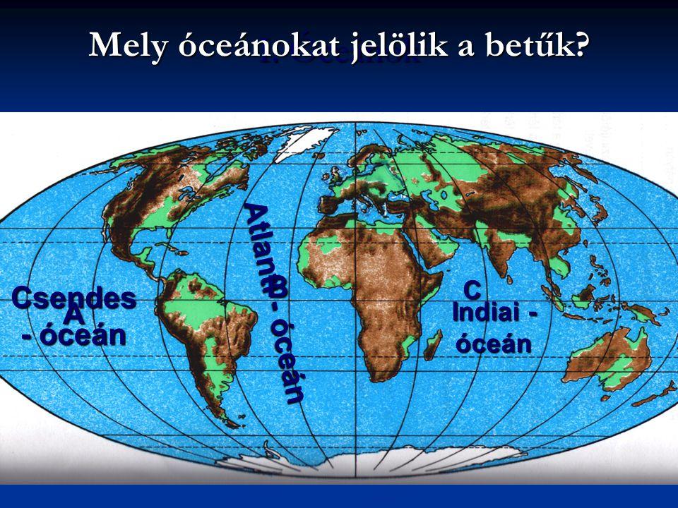 Mely óceánokat jelölik a betűk