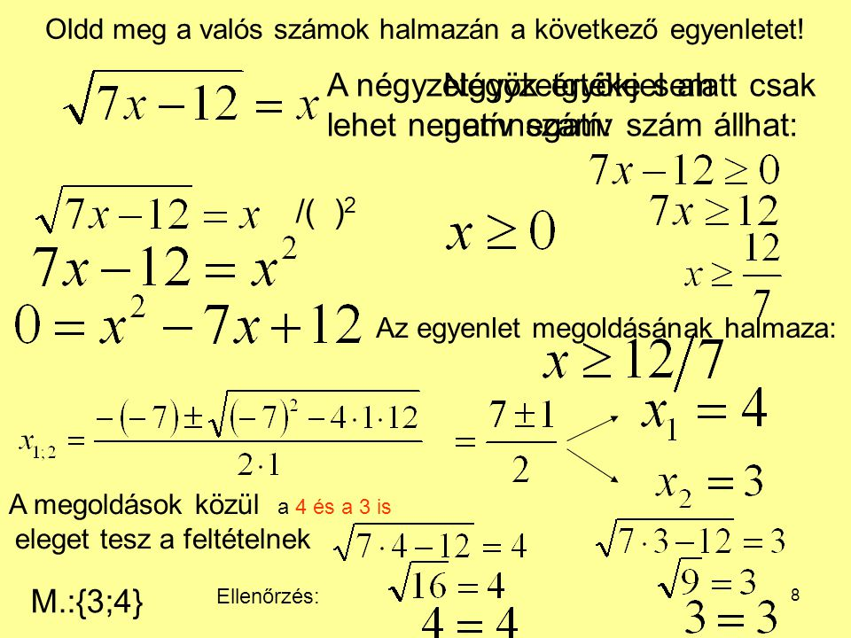 Oldd meg a valós számok halmazán a következő egyenletet!