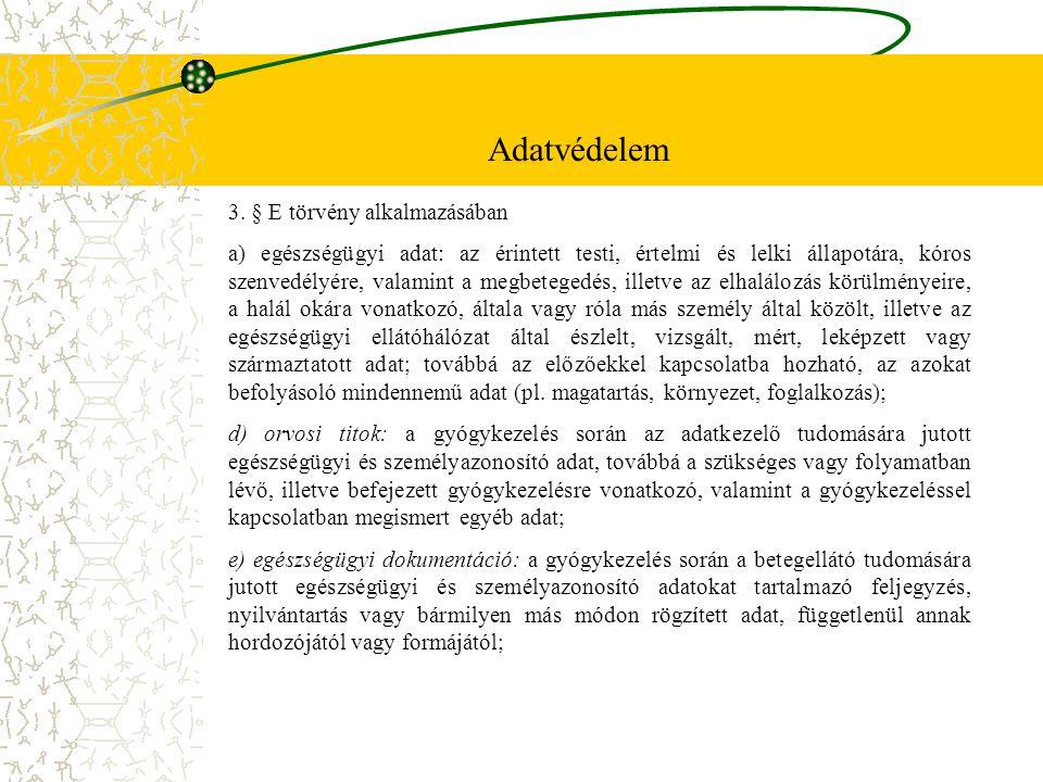 Adatvédelem 3. § E törvény alkalmazásában
